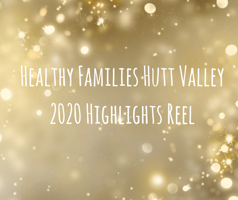 Healthy Families Hutt Valley 2020 Highlights